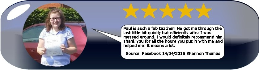 Review of Paul's 5 Star Driving Tuition by Shannon Thomas 13th May 2016 after her driving test pass